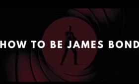 『007』ジェームズ・ボンドになるためのたった7つのステップ